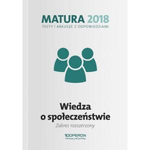 Matura 2018. Wiedza o Społeczeństwa. Testy i Arkusze z Odpowiedziami. Zakres Rozszerzony