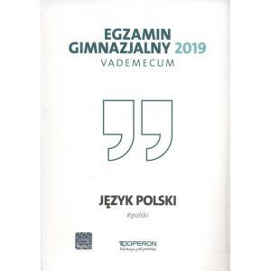 Egzamin Gimnazjalny 2019. Vademecum. Język Polski