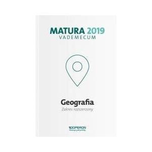 Matura 2019. Vademecum. Geografia. Zakres Rozszerzony