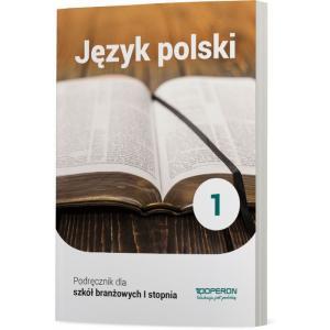 Język Polski 1. Szkoła Branżowa I Stopnia. Podręcznik
