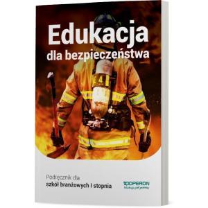 Edukacja dla Bezpieczeństwa. Podręcznik dla Szkół Branżowych I Stopnia