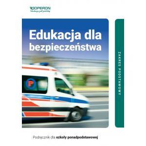 Edukacja dla Bezpieczeństwa. Podręcznik. Zakres Podstawowy.  Szkoła Ponadpodstawowa