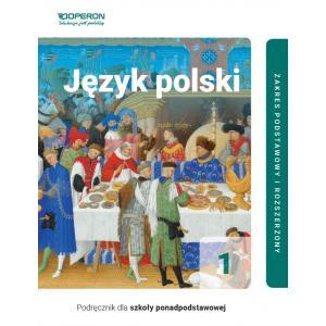 Język Polski 1. Podręcznik Linia I. Klasa 1. Zakres Podstawowy i Rozszerzony. Szkoła Ponadpodstawowa