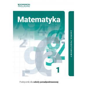 Matematyka 1. Szkoła Ponadpodstawowa. Podręcznik. Zakres Podstawowy