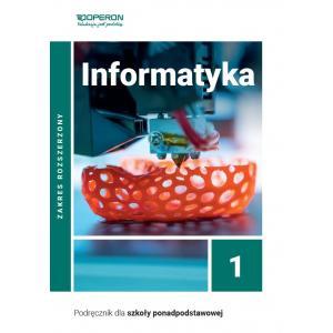 Informatyka 1. Podręcznik. Zakres Rozszerzony. Szkoła Ponadpodstawowa