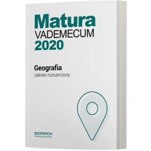 Matura 2020. Geografia. Vademecum. Zakres Rozszerzony