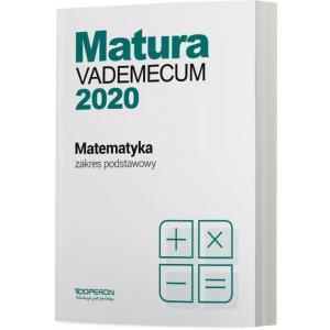 Matura 2020. Matematyka. Vademecum. Zakres Podstawowy