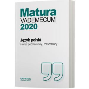 Matura 2020. Język Polski. Vademecum. Zakres Podstawowy i Rozszerzony