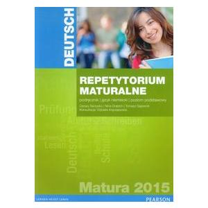 Repetytorium Maturalne 2015. Język Niemiecki. Poziom Podstawowy