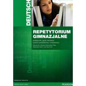 Repetytorium Gimnazjalne Deutsch. Język Niemiecki. Poziom Podstawowy i Rozszerzony. Podręcznik