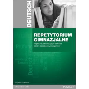 Repetytorium Gimnazjalne Deutsch. Język Niemiecki. Poziom Podstawowy i Rozszerzony. Książka Nauczyciela + CD