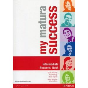 My Matura Success Intermediate. Podręcznik (Do Wersji Wieloletniej)
