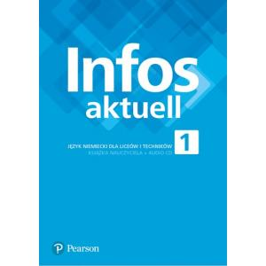 Infos Aktuell 1. Język niemiecki. Liceum i technikum. Książka nauczyciela