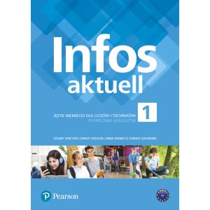 Infos Aktuell 1. Język niemiecki. Liceum i technikum. Podręcznik z kodem dostępu do eDesku