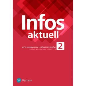 Infos Aktuell 2. Język niemiecki. Liceum i technikum. Książka nauczyciela