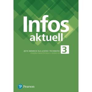 Infos Aktuell 3. Język niemiecki. Liceum i technikum. Książka nauczyciela