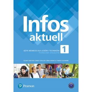 Infos aktuell 1. Język Niemiecki. Podręcznik + kod (Interaktywny podręcznik + interaktywny zeszyt ćwiczeń). Liceum i Technikum