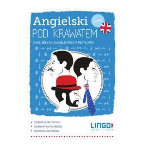 Angielski pod Krawatem. Kurs Języka Angielskiego + CD