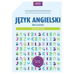 Język angielski dla ucznia Słownictwo wyd. 2016