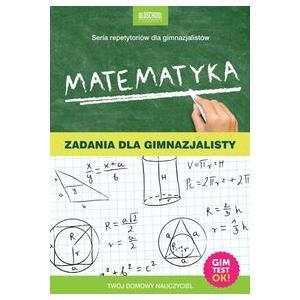 Matematyka. Zadania Dla Gimnazjalisty