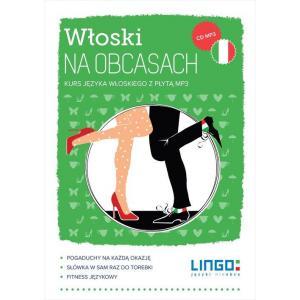 Włoski na obcasach Kurs języka włoskiego Książka + CD MP3