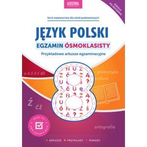 Język Polski. Egzamin Ósmoklasisty. Przykładowe Arkusze Egzaminacyjne