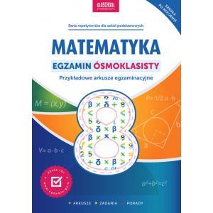 Matematyka. Egzamin Ósmoklasisty. Przykładowe Arkusze Egzaminacyjne