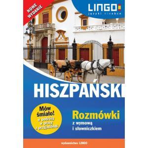 Lingo Mów Śmiało! Hiszpański Rozmówki z Wymową i Słowniczkiem Wyd. 2019