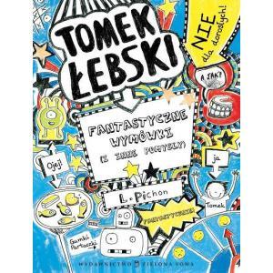 Tomek Łebski. Fantastyczne Wymówki  (i inne pomysły).  Tom 2