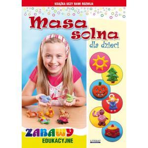Książka uczy, bawi, rozwija. Masa solna dla dzieci. Zabawy edukacyjne
