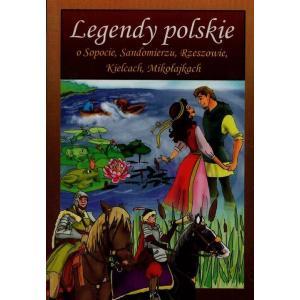 Legendy polskie o Sopocie Sandomierzu Rzeszowie Kielcach Mikołajkach