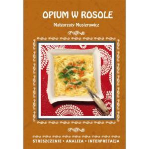 Opium w rosole Małgorzaty Musierowicz Streszczenie, analiza, interpretacja