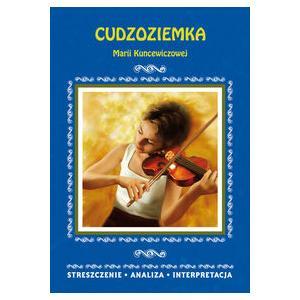 Cudzoziemka Marii Kuncewiczowej. Streszczenie, analiza, interpretacja