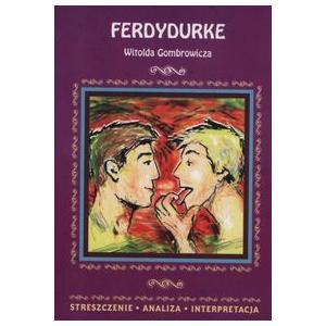 Ferdydurke Witolda Gombrowicza Streszczenie analiza interpretacja
