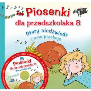 """Piosenki dla przedszkolaka 8. """"Stary niedźwiedź mocno śpi"""" i inne przeboje + CD"""