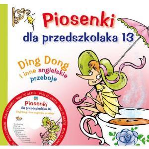 Piosenki dla przedszkolaka. 13 Ding Dong i inne angielskie przeboje.