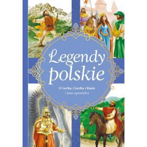 Legendy polskie. O Lechu, Czechu, Rusie i inne opowieści