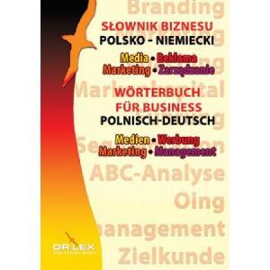 Polsko-Niemiecki Słownik Biznesu.Media, Reklama, Marketing, Zarządzanie