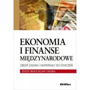 Ekonomia i Finanse Międzynarodowe. Zbiór Zadań i Materiały do Ćwiczeń