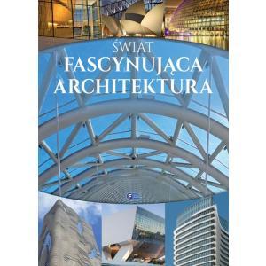 Świat. Fascynująca Architektura