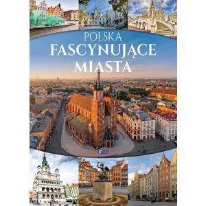 Polska. Fascynujące miasta