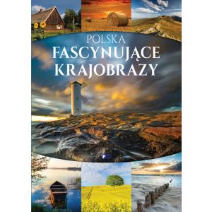 Polska. Fascynujące Krajobrazy