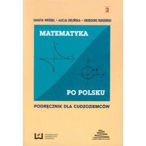 W Wieży Babel po polsku. Matematyka po polsku. Podręcznik dla cudzoziemców. Część 3