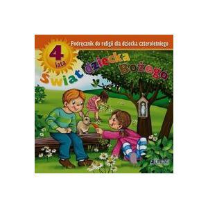 Katechizm 4-latka. Świat Dziecka Bożego. Podręcznik