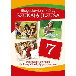 Katechizm.  Błogosławieni, Którzy Szukają Jezusa. Podręcznik. Klasa 7. Szkoła Podstawowa