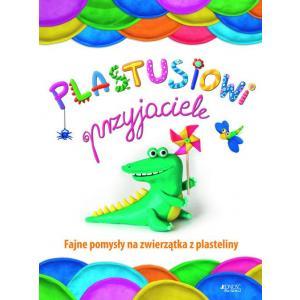 Plastusiowi Przyjaciele Fajne Pomysły na Zwierzątka z Plasteliny