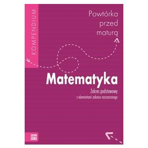 Powtórka Przed Maturą. Matematyka. Kompendium