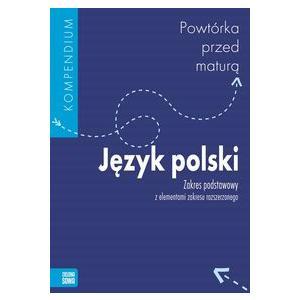 Powtórka Przed Maturą. Język Polski. Kompendium
