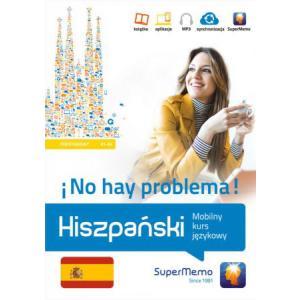 Hiszpański. ¡No Hay Problema! Mobilny Kurs Językowy. Poziom Podstawowy