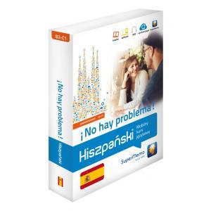 Hiszpański. ¡No Hay Problema! Mobilny Kurs Językowy. Poziom Zaawansowany